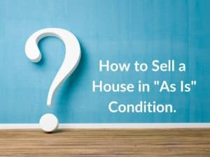how to sell a house as is